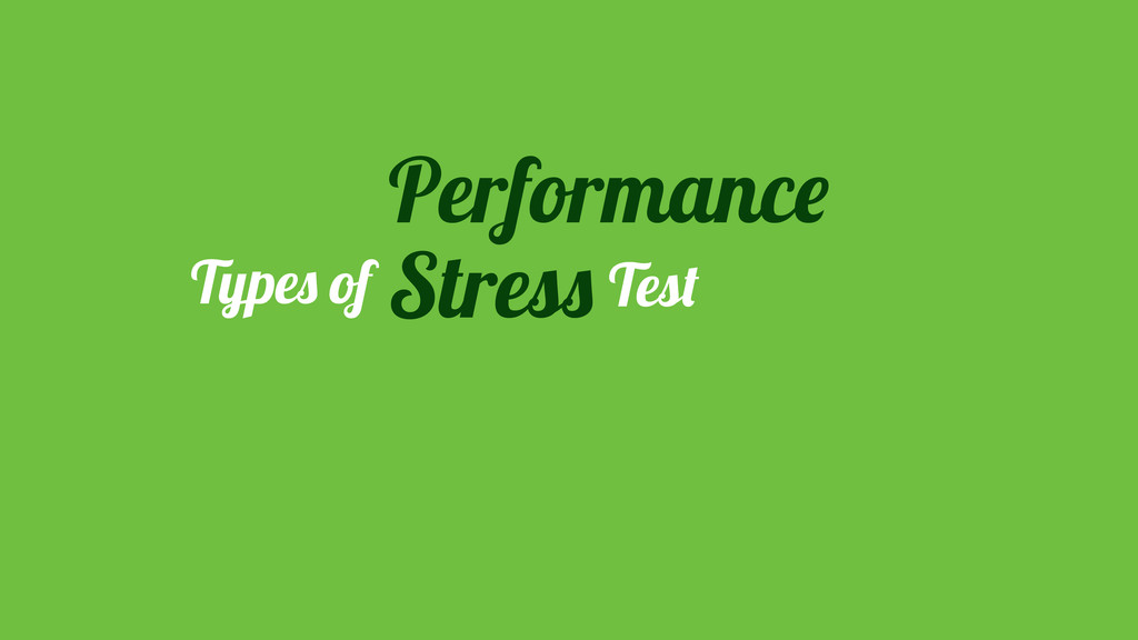 Types of Stress Load Performance Test