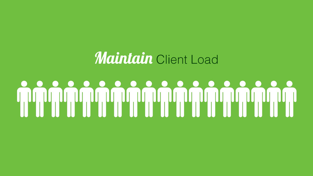 Maintain Client Load