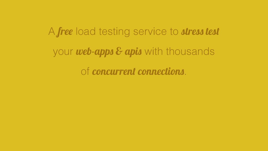 A free load testing service to stress test your...