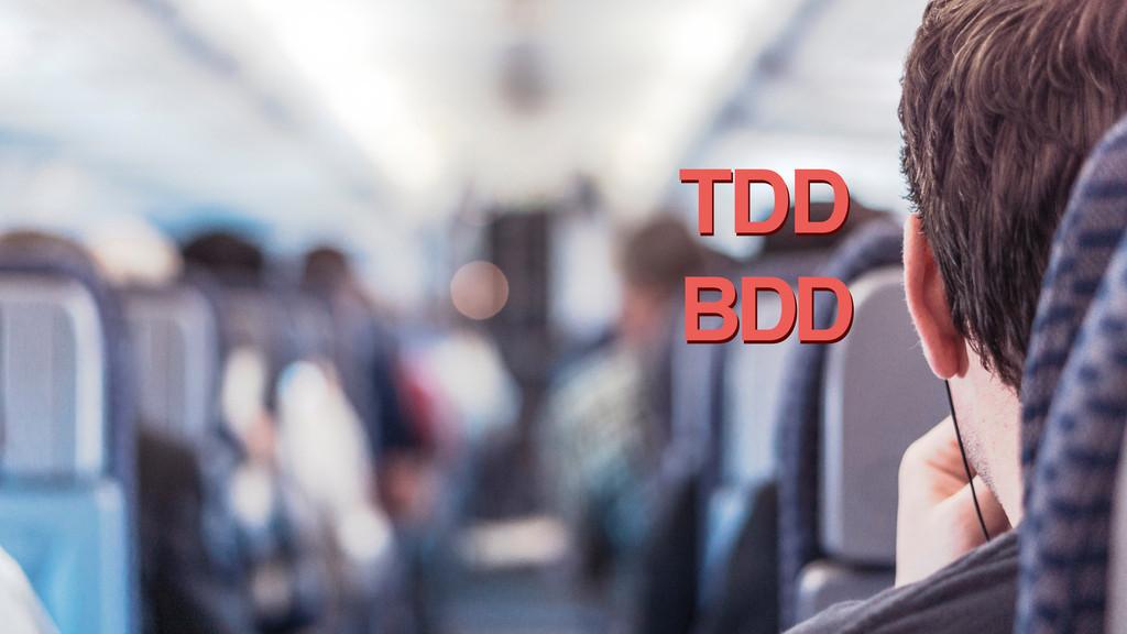 TDD TDD BDD BDD