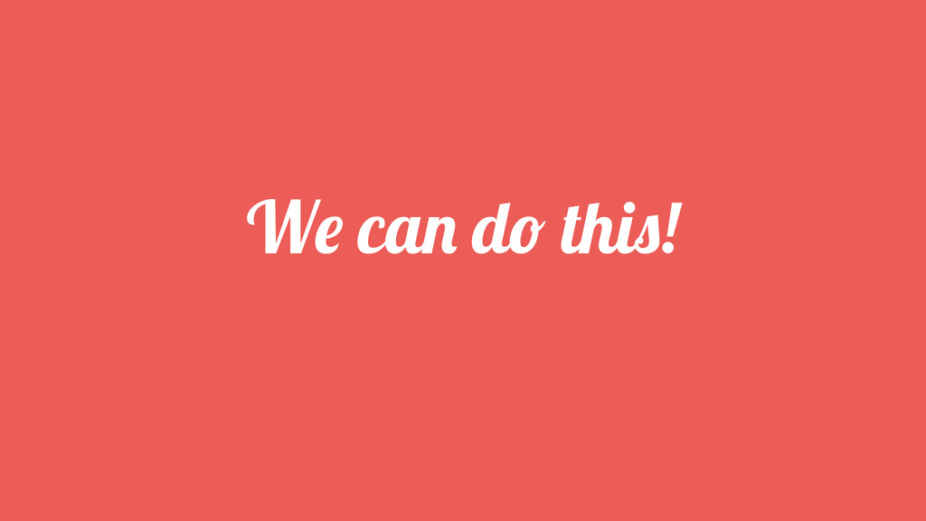 We can do this!