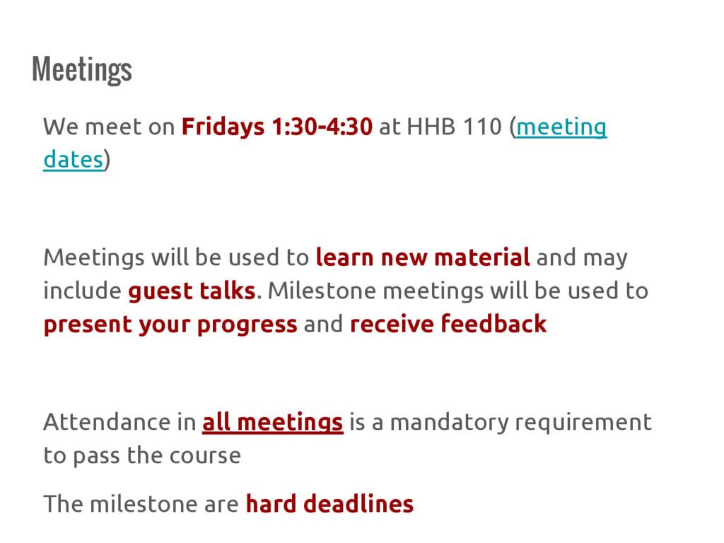 Meetings We meet on Fridays 1:30-4:30 at HHB 11...