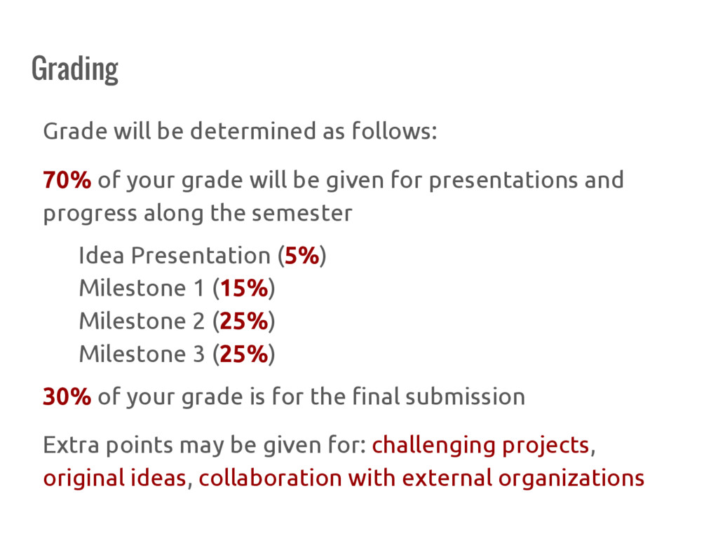 Grading Grade will be determined as follows: 70...