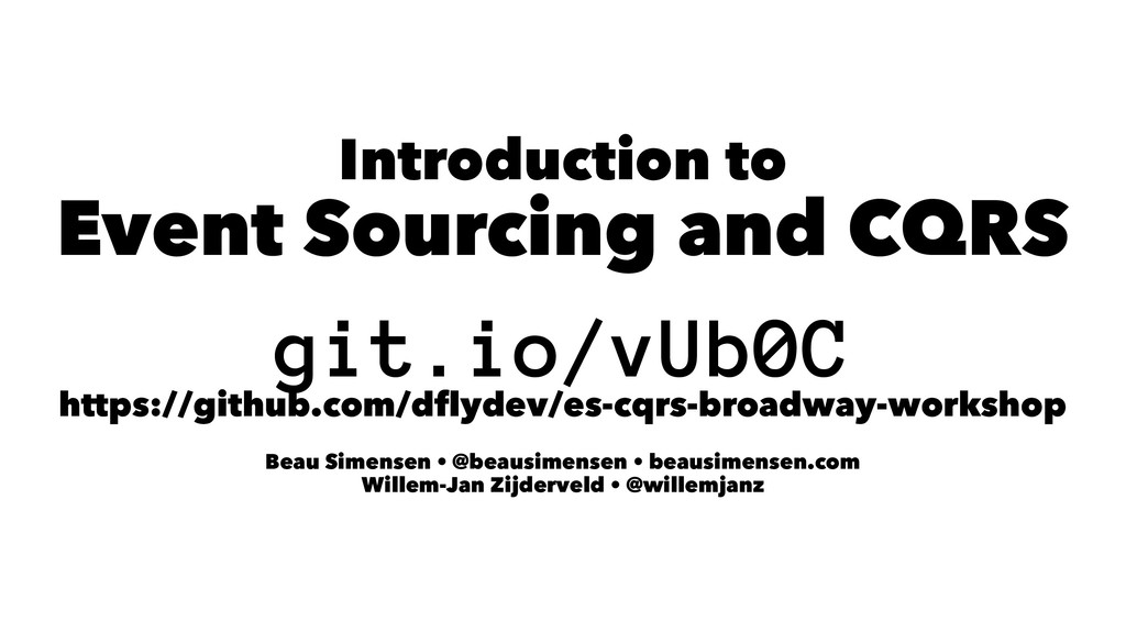 Introduction to Event Sourcing and CQRS git.io/...