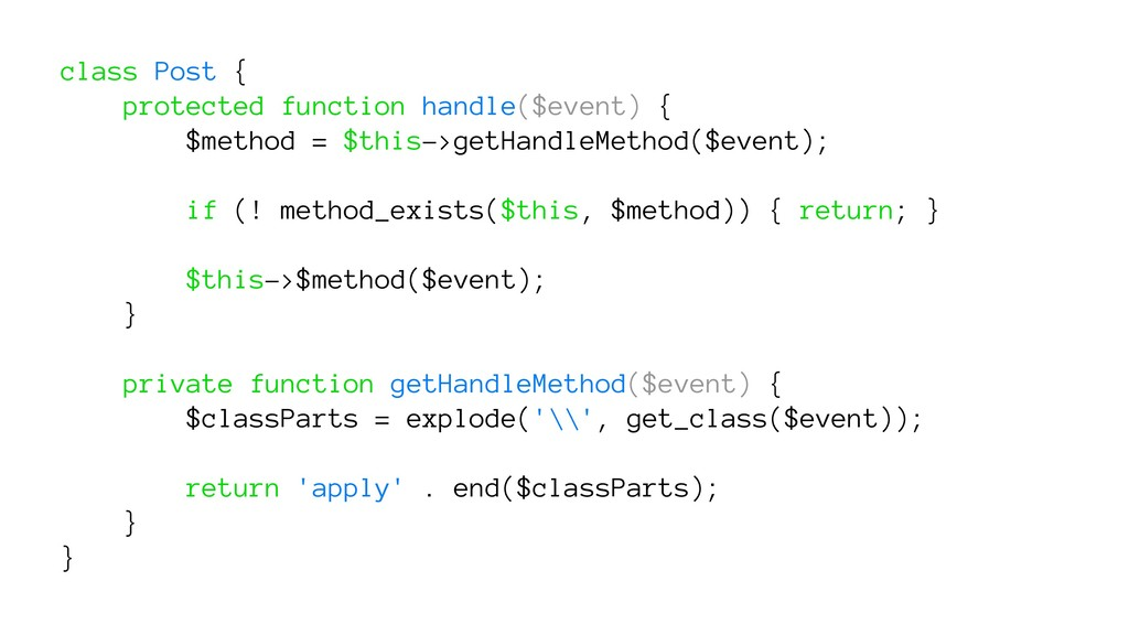 class Post { protected function handle($event) ...