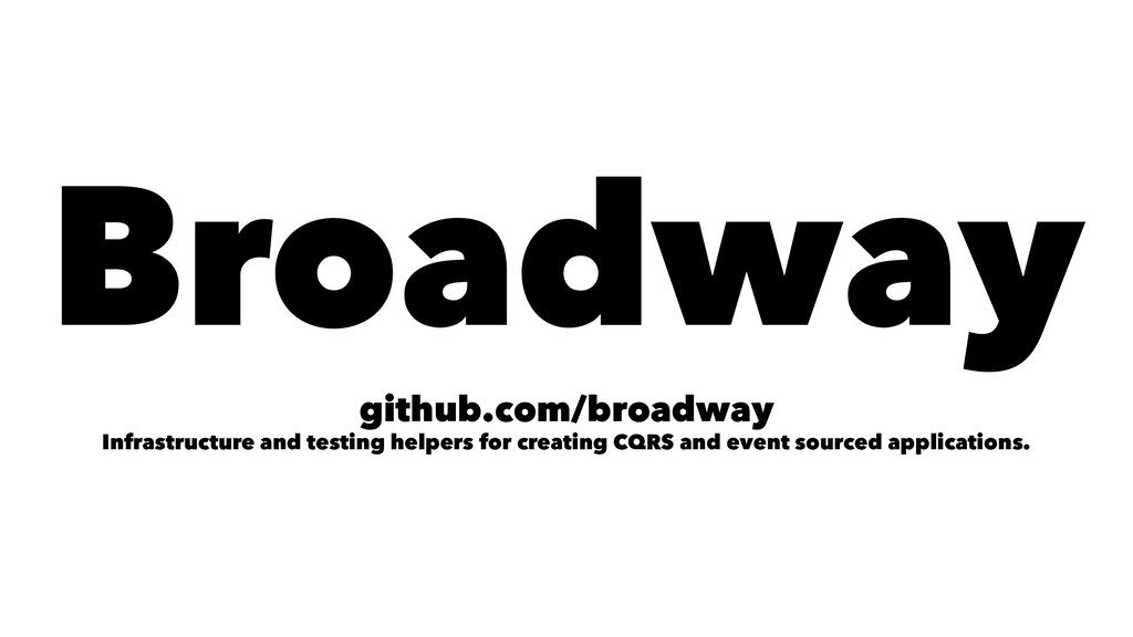 Broadway github.com/broadway Infrastructure and...
