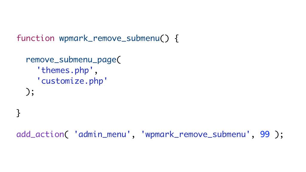 function wpmark_remove_submenu() { remove_subme...