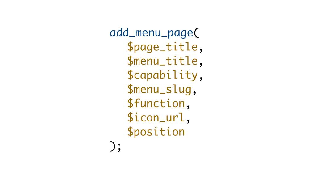 add_menu_page( $page_title, $menu_title, $capab...