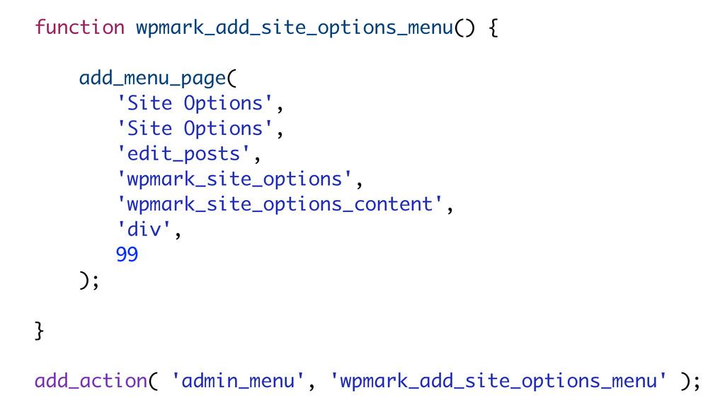 function wpmark_add_site_options_menu() { add_m...