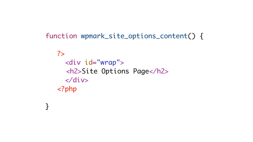 function wpmark_site_options_content() { ?> <di...