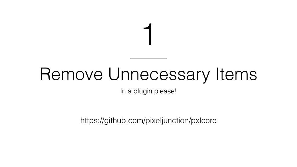 Remove Unnecessary Items In a plugin please! 1 ...