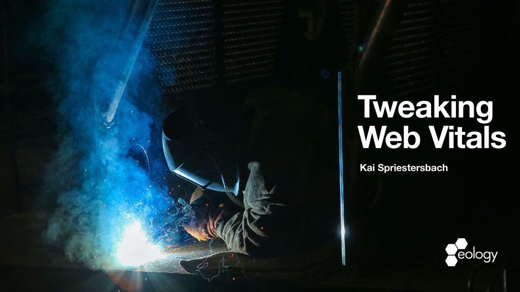 Tweaking Web Vitals Kai Spriestersbach