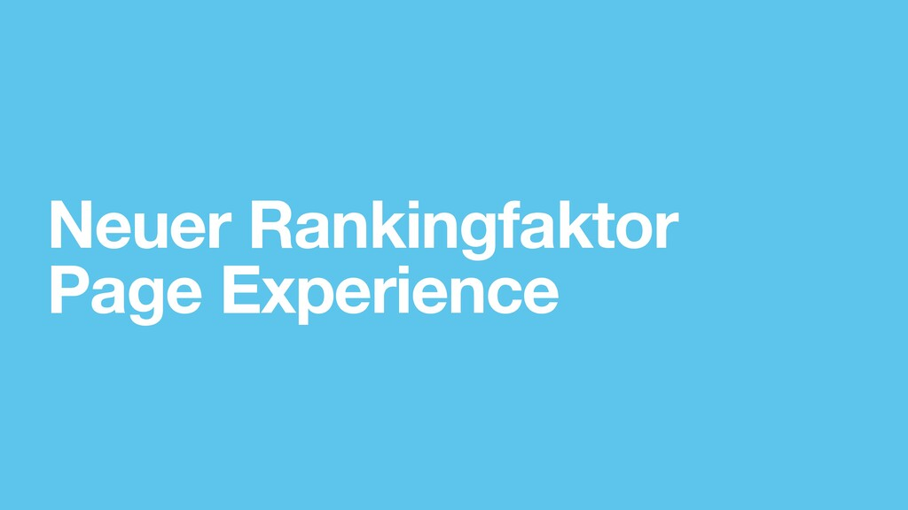 Neuer Rankingfaktor Page Experience