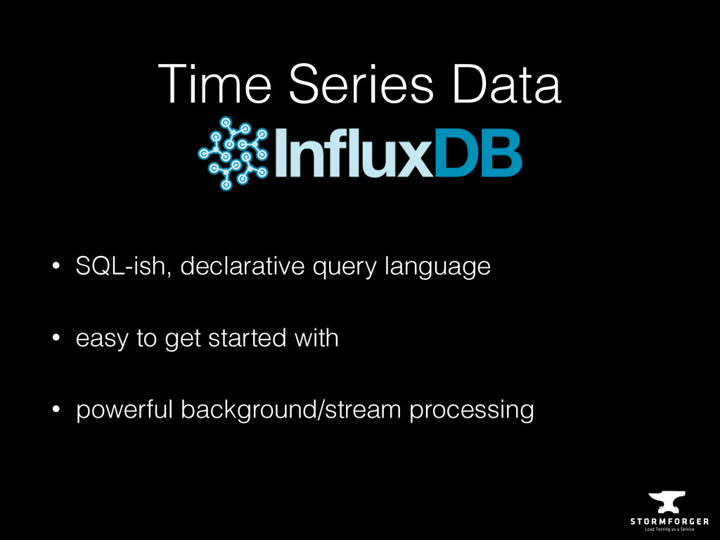 • SQL-ish, declarative query language • easy to...