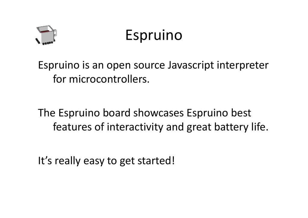 Espruino Espruino is an open source Javascript ...