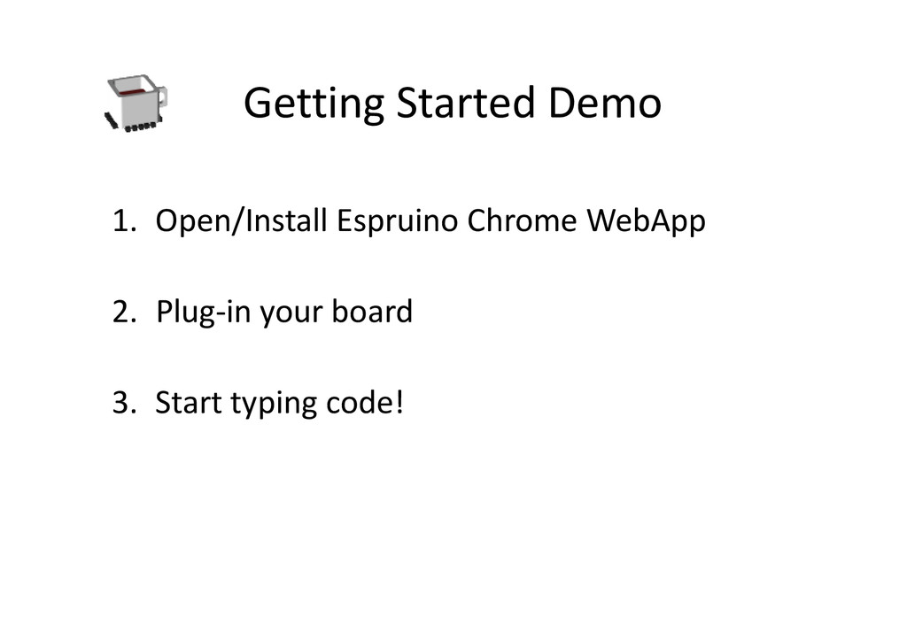 Getting Started Demo 1. Open/Install Espruino C...