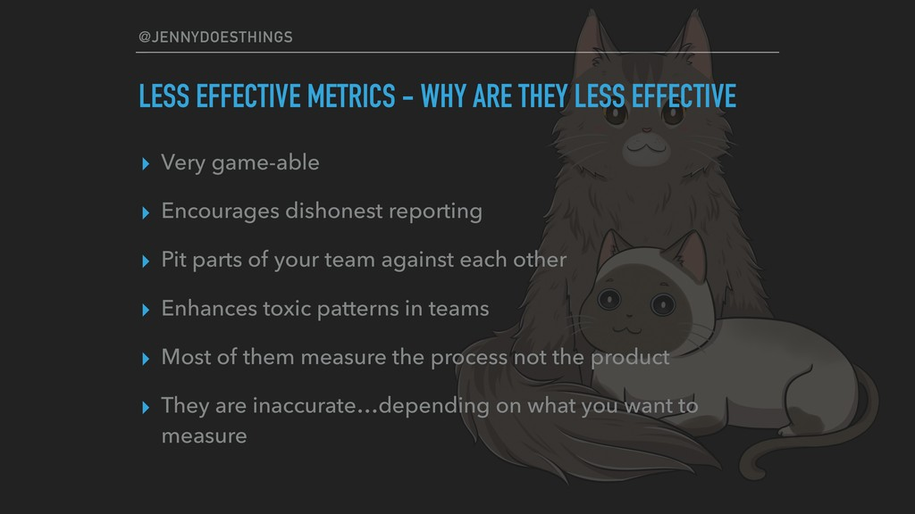 @JENNYDOESTHINGS LESS EFFECTIVE METRICS - WHY A...