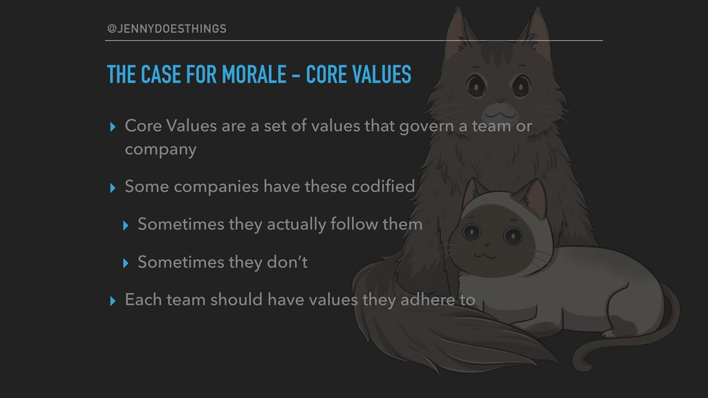 @JENNYDOESTHINGS THE CASE FOR MORALE - CORE VAL...