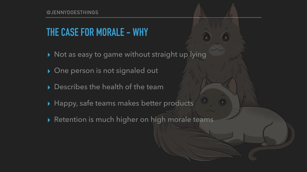 @JENNYDOESTHINGS THE CASE FOR MORALE - WHY ▸ No...