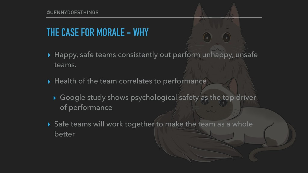 @JENNYDOESTHINGS THE CASE FOR MORALE - WHY ▸ Ha...