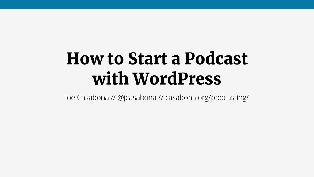 How to Start a Podcast with WordPress Joe Casab...