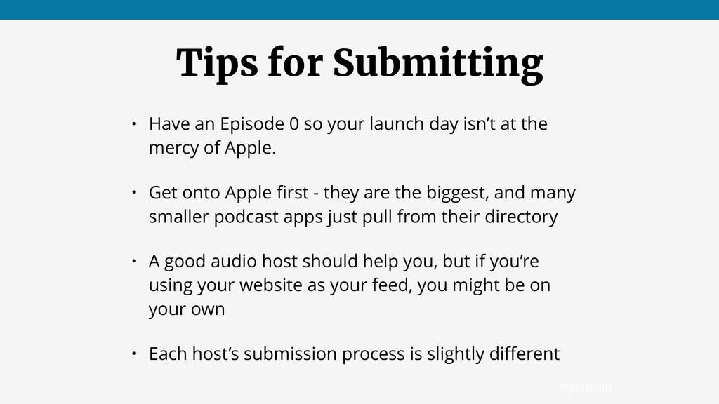 @jcasabona Tips for Submitting • Have an Episod...