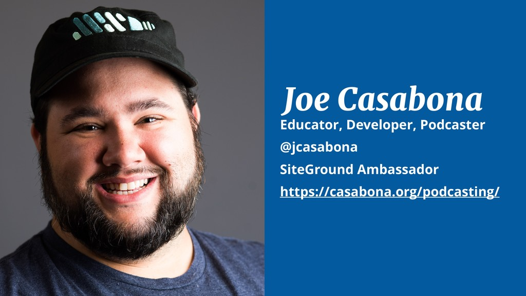 Joe Casabona Educator, Developer, Podcaster @jc...