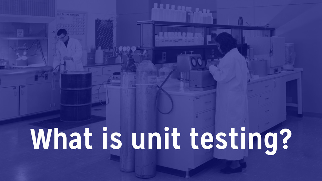 What is unit testing?