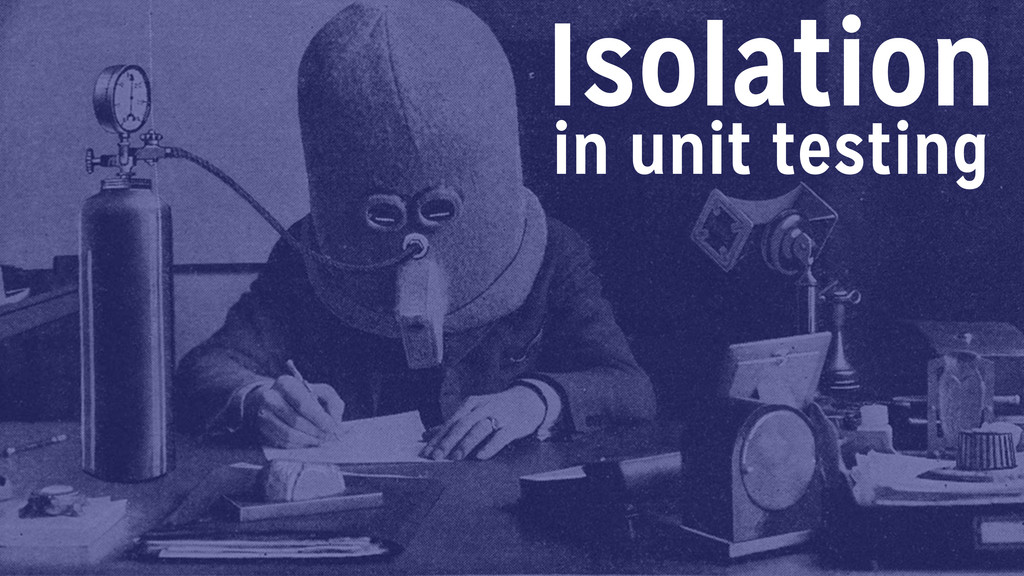 in unit testing Isolation