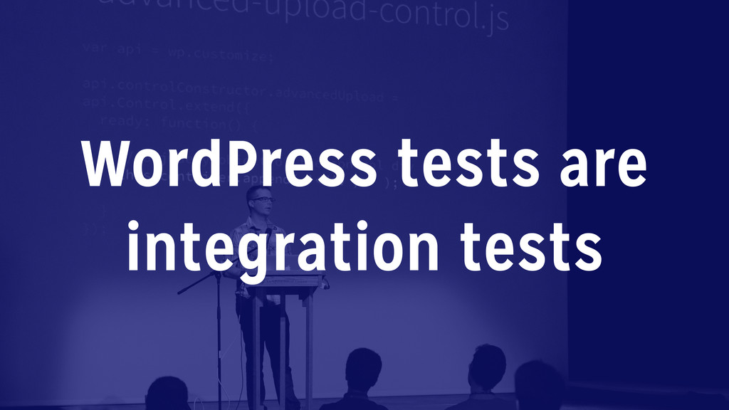 WordPress tests are integration tests