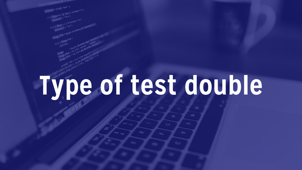 Type of test double