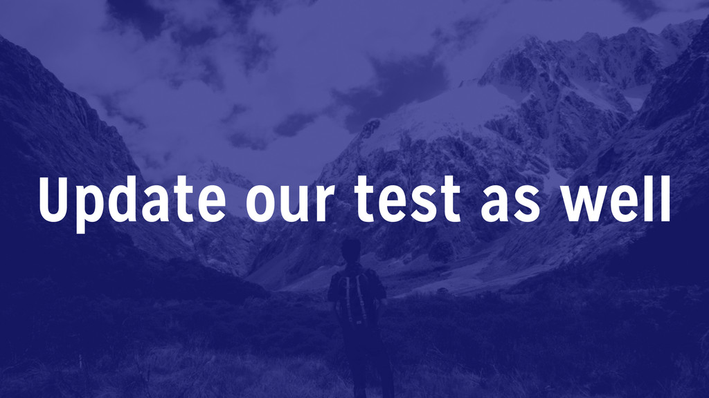 Update our test as well