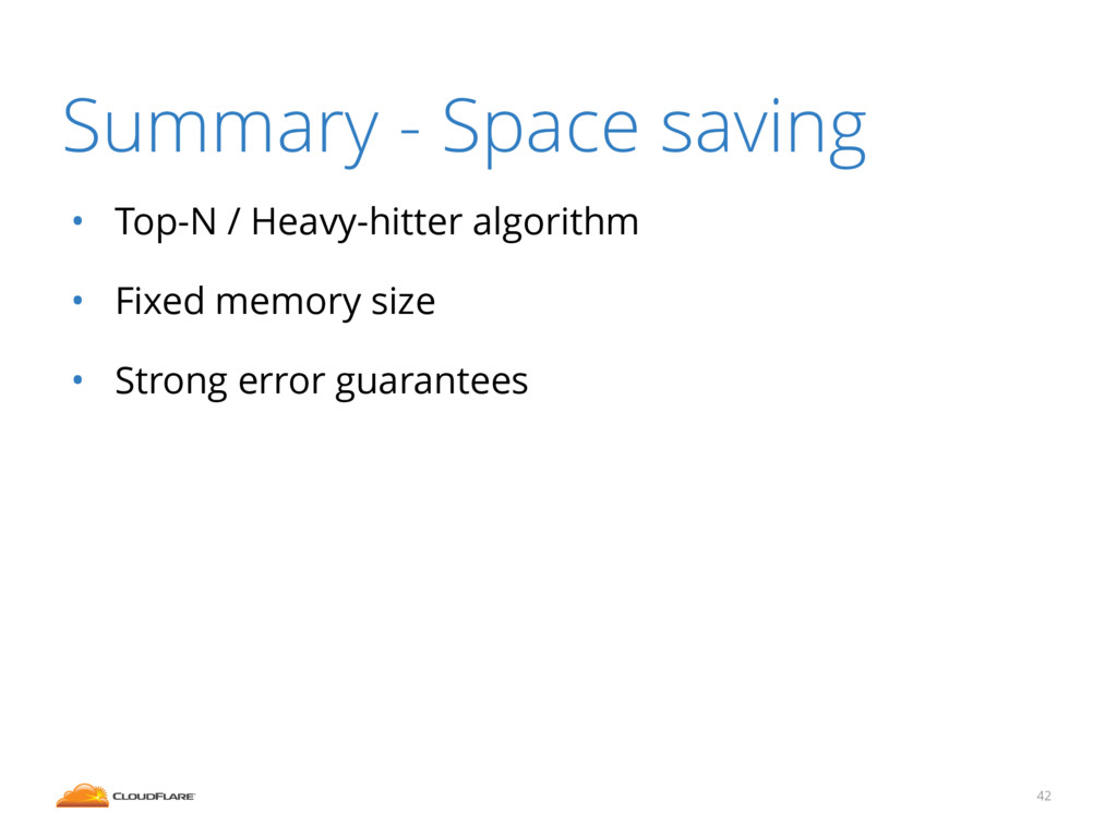 • Top-N / Heavy-hitter algorithm • Fixed memory...