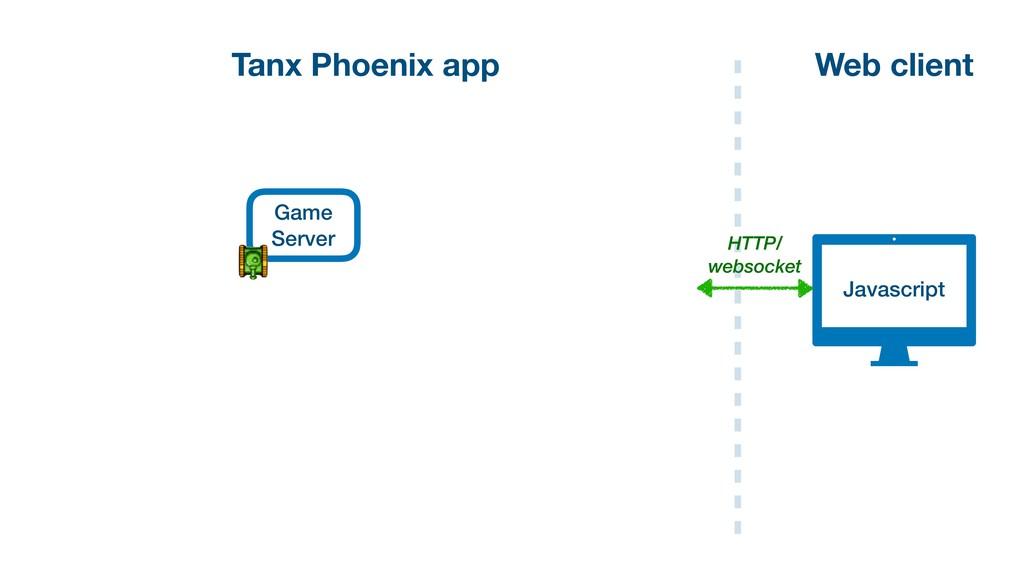 Web client Tanx Phoenix app Game Server Javascr...