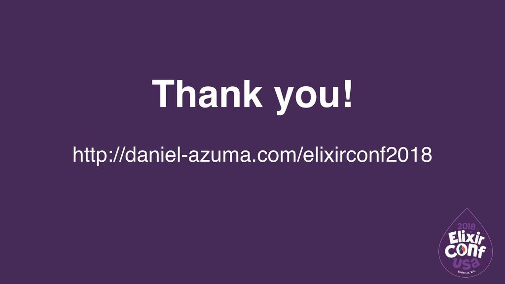 Thank you! http://daniel-azuma.com/elixirconf20...