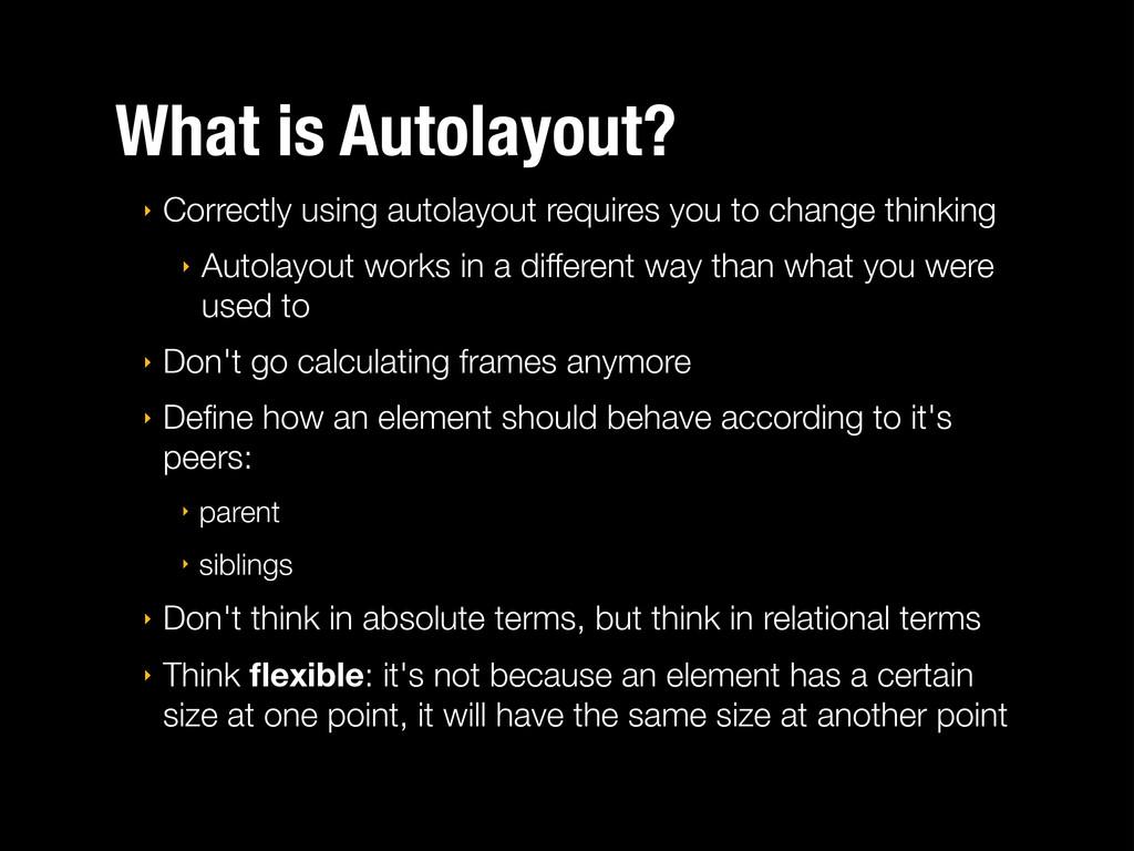 What is Autolayout? ‣ Correctly using autolayou...