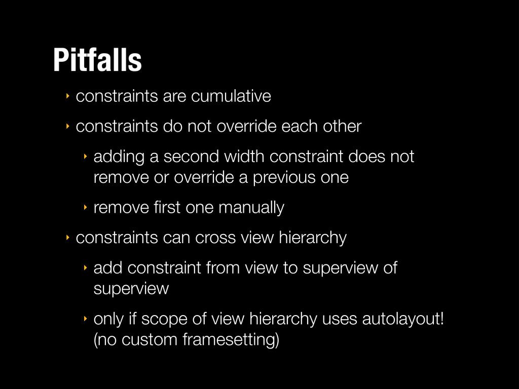 Pitfalls ‣ constraints are cumulative ‣ constra...