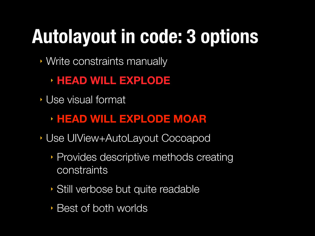 Autolayout in code: 3 options ‣ Write constrain...