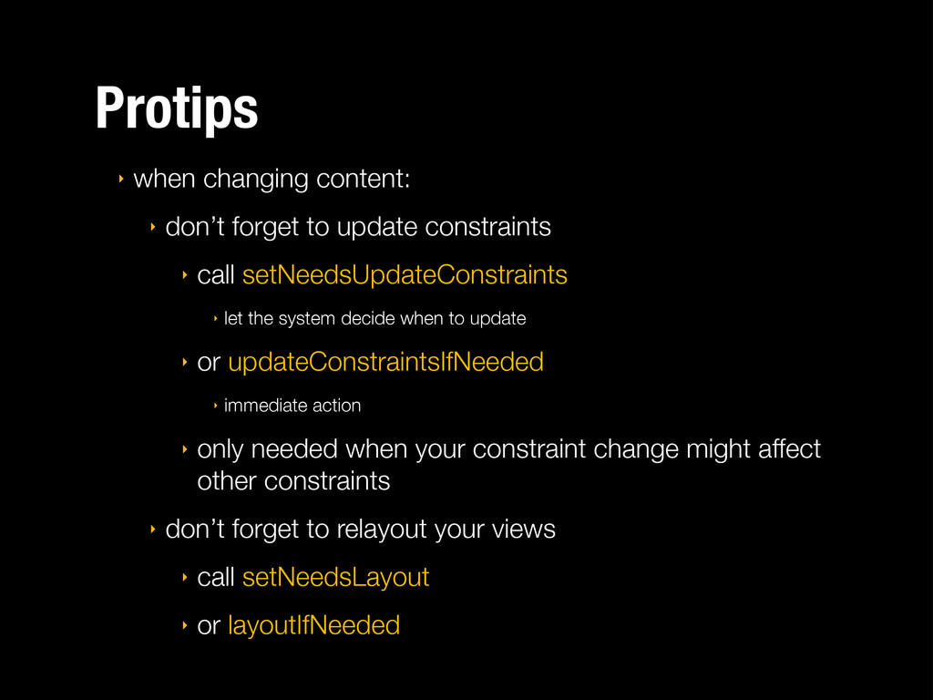 Protips ‣ when changing content: ‣ don't forget...