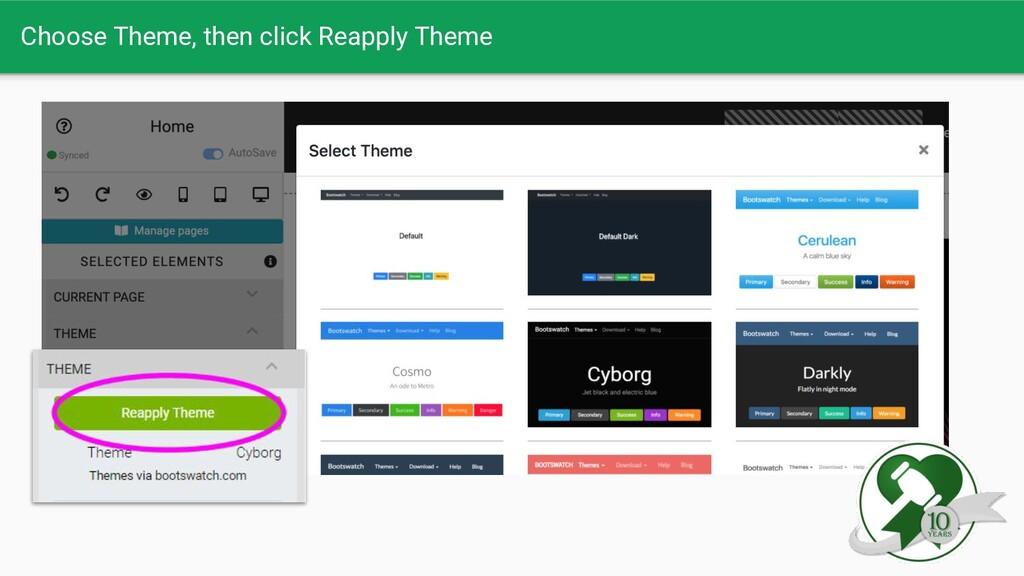 Choose Theme, then click Reapply Theme