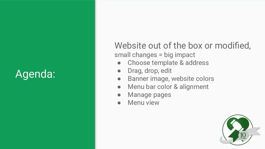 Agenda: Website out of the box or modified, smal...