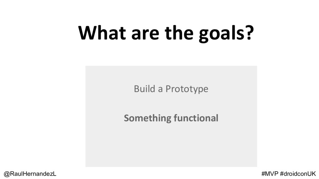 What are the goals? @RaulHernandezL #MVP #droid...
