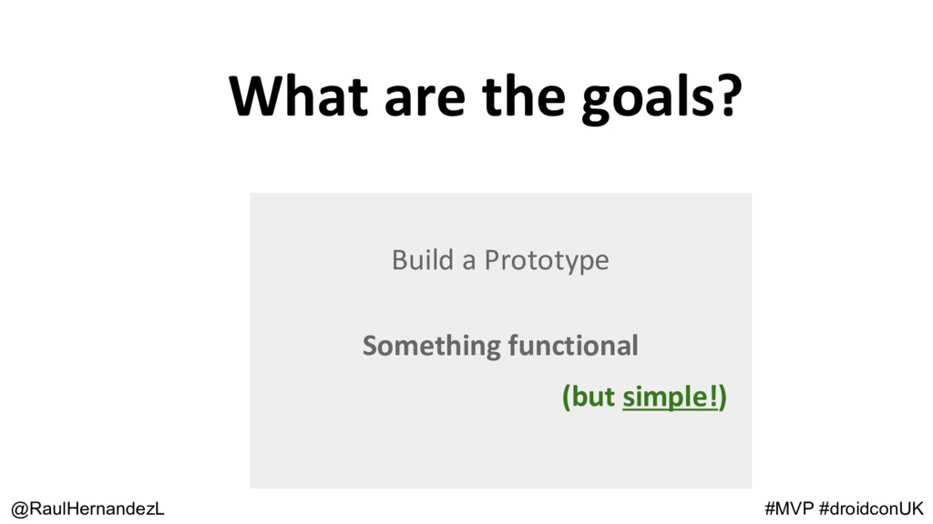 Build a Prototype Something functional What are...