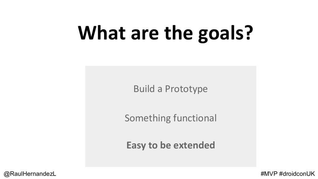What are the goals? @RaulHernandezL Build a Pro...