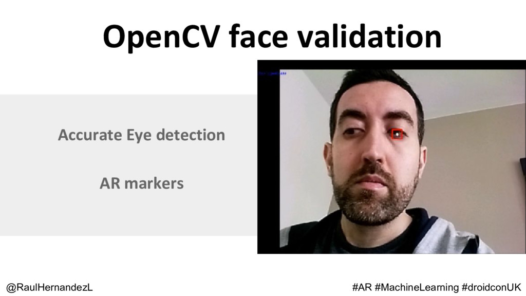 OpenCV face validation @RaulHernandezL Accurate...