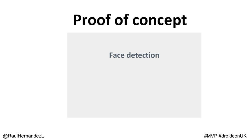 @RaulHernandezL #MVP #droidconUK Face detection...