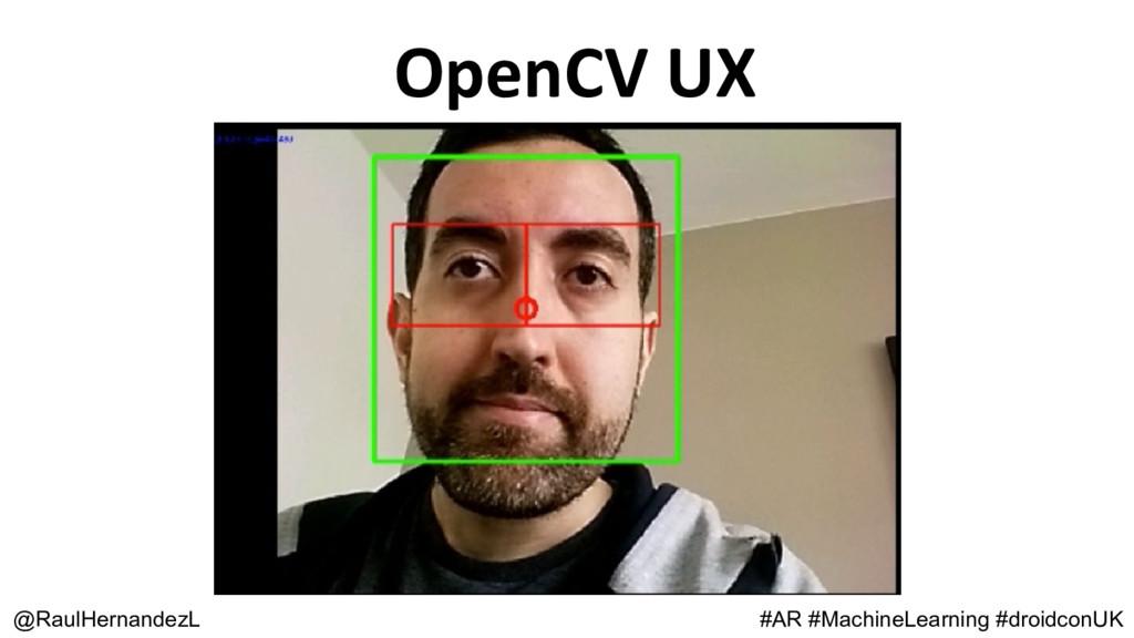 @RaulHernandezL OpenCV UX #AR #MachineLearning ...