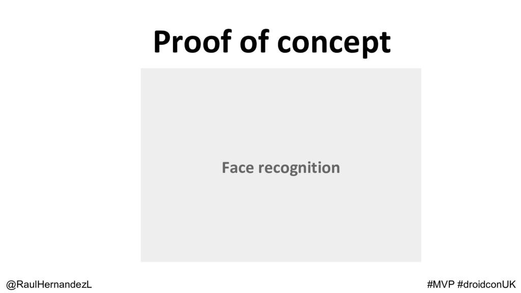 @RaulHernandezL #MVP #droidconUK Face recogniti...