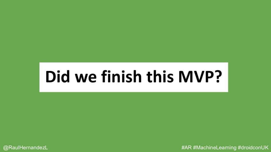 Did we finish this MVP? @RaulHernandezL #AR #Ma...