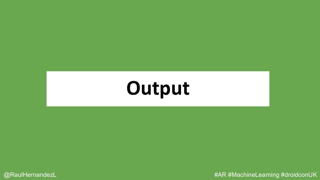 Output @RaulHernandezL #AR #MachineLearning #dr...